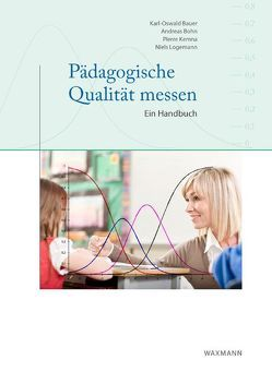 Pädagogische Qualität messen von Bauer,  Karl O, Böhn,  Andreas, Kemna,  Pierre, Logemann,  Niels