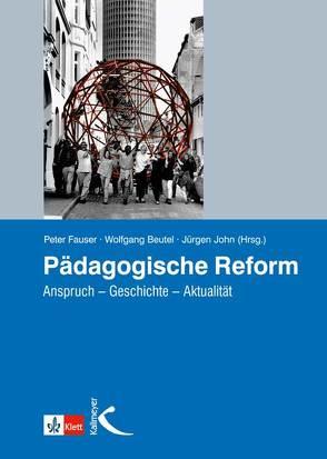 Pädagogische Reform von Beutel,  Wolfgang, Fauser,  Peter, John,  Jürgen