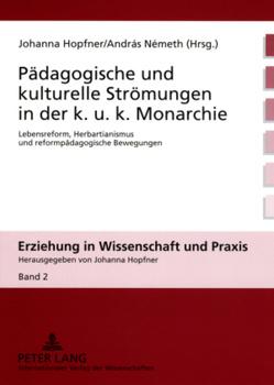 Pädagogische und kulturelle Strömungen in der k. u. k. Monarchie von Hopfner,  Johanna, Németh,  Andras