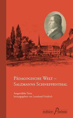 Pädagogische Welt – Salzmanns Schnepfenthal von Friedrich,  Leonhard