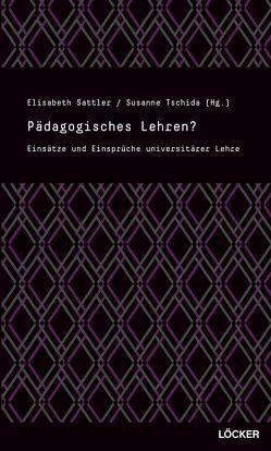 Pädagogisches Lehren? von Sattler,  Elisabeth, Tschida,  Susanne
