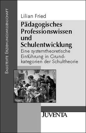 Pädagogisches Professionswissen und Schulentwicklung von Fried,  Lilian