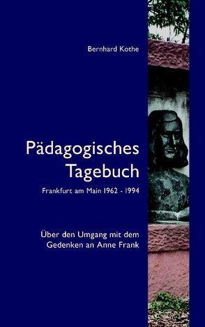 Pädagogisches Tagebuch von Kothe,  Bernhard