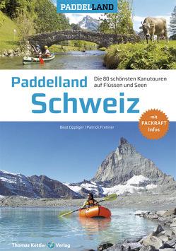Paddelland Schweiz von Frehner,  Patrick, Oppliger,  Beat