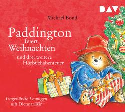 Paddington feiert Weihnachten und drei weitere Hörbuchabenteuer von Alley,  R.W., Bär,  Dietmar, Bond,  Michael, Kröll,  Tatjana