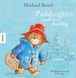 Paddington macht einen Ausflug von Alley,  R.W., Bond,  Michael, Kröll,  Tatjana