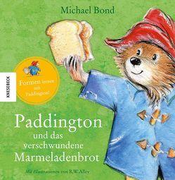 Paddington und das verschwundene Marmeladenbrot von Alley,  R.W., Bond,  Michael, Kröll,  Tatjana