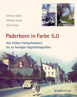 Paderborn in Farbe 5.0 von Gaidt,  Andreas, Grabe,  Wilhelm, Vogt,  Ulrich