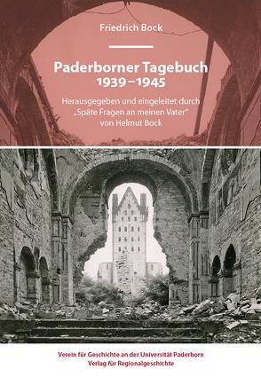 Paderborner Tagebuch 1939-1945 von Bock,  Christa, Bock,  Friedrich, Bock,  Helmut