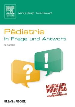 Pädiatrie in Frage und Antwort von Borrosch,  Frank, Stange,  Markus