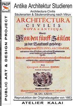 PADP-Reprint 1: Antike Architektur studieren – Architectura Civilis – Säulenarten & Säulenordnung nach Vitruv von Atelier-Kalai,  K-Winter