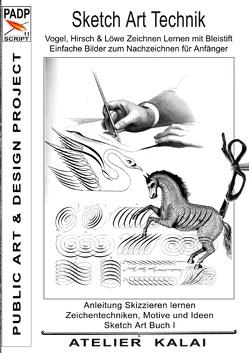 PADP-Script 11: Sketch Art Technik – Vogel, Hirsch und Löwe Zeichnen Lernen mit Bleistift – Einfache Bilder zum Nachzeichnen für Anfänger von Atelier-Kalai,  K-Winter