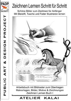 PADP-Script 11: Zeichnen lernen Schritt für Schritt – Schöne Bilder zum Zeichnen für Anfänger – Mit Bleistift, Tusche und Feder illustrieren lernen von K-Winter Atelier-Kalai