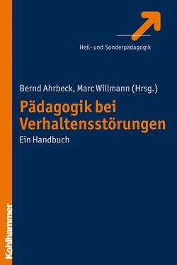 Pädagogik bei Verhaltensstörungen von Ahrbeck,  Bernd, Willmann,  Marc