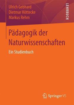 Pädagogik der Naturwissenschaften von Gebhard,  Ulrich, Höttecke,  Dietmar, Rehm,  Markus