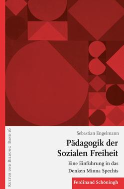 Pädagogik der Sozialen Freiheit von Engelmann,  Sebastian