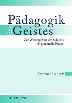 Pädagogik des Geistes von Langer,  Dietmar