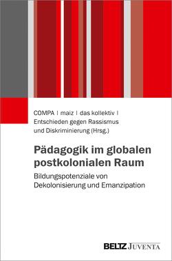 Pädagogik im globalen postkolonialen Raum von Fundación COMPA, MAIZ - autonomomes zentrum, Melter,  Claus