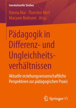 Pädagogik in Differenz- und Ungleichheitsverhältnissen von Mai,  Hanna, Merl,  Thorsten, Mohseni,  Maryam