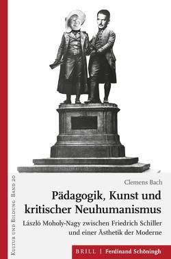 Pädagogik, Kunst und kritischer Neuhumanismus von Bach,  Clemens