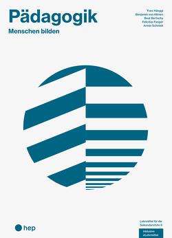 Pädagogik (Print inkl. eLehrmittel) von Armin,  Schmidt, Bertschy,  Beat, Fanger,  Felicitas, Hänggi,  Yves, von Allmen,  Benjamin