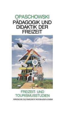 Pädagogik und Didaktik der Freizeit von Opaschowski,  Horst W.