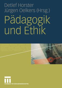 Pädagogik und Ethik von Horster,  Detlef, Oelkers,  Nina