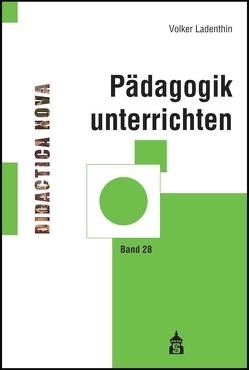 Pädagogik unterrichten von Ladenthin,  Volker, Martial,  Ingbert von