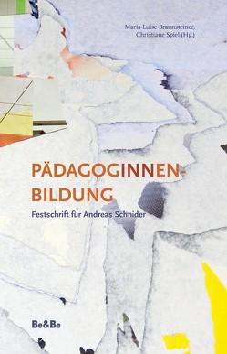PädagogInnenbildung von Braunsteiner,  Maria-Luise, Schnider,  Andreas, Spiel,  Christiane