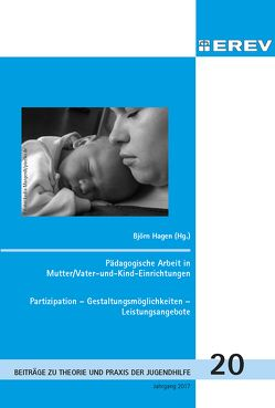 Pädagogische Arbeit in Mutter/Vater-und-Kind-Einrichtungen von Hagen,  Björn