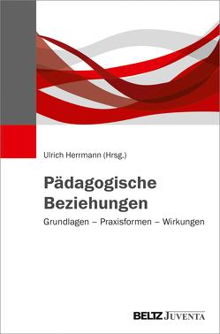 Pädagogische Beziehungen von Herrmann,  Ulrich