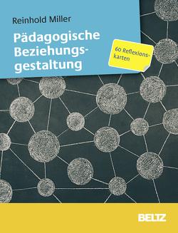 Pädagogische Beziehungsgestaltung von Miller,  Reinhold