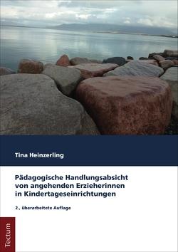 Pädagogische Handlungsabsicht von angehenden Erzieherinnen in Kindertageseinrichtungen von Heinzerling,  Tina