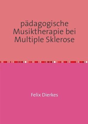 pädagogische Musiktherapie bei multipler Sklerose von Dierkes,  Felix