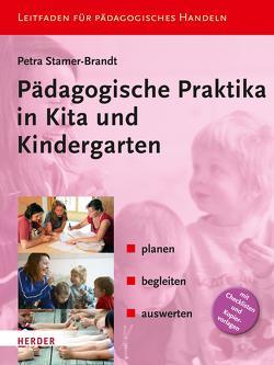 Pädagogische Praktika in Kita und Kindergarten von Stamer-Brandt,  Petra
