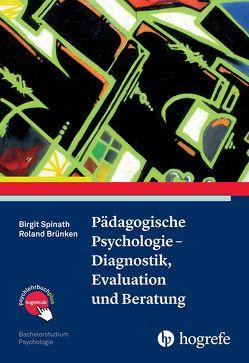 Pädagogische Psychologie – Diagnostik, Evaluation und Beratung von Brünken,  Roland, Spinath,  Birgit
