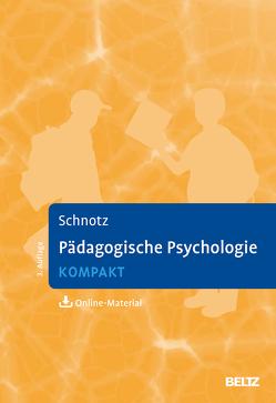 Pädagogische Psychologie kompakt von Schnotz,  Wolfgang