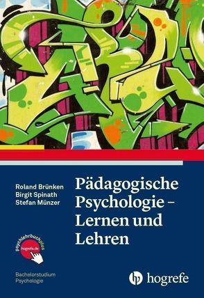 Pädagogische Psychologie – Lernen und Lehren von Brünken,  Roland, Münzer,  Stefan, Spinath,  Birgit