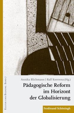 Pädagogische Reform im Horizont der Globalisierung von Blichmann,  Annika, Koerrenz,  Ralf, May,  Michael, Oesselmann,  Dirk, Overwien,  Bernd, Schäfer,  Alfred, Simojoki,  Henrik