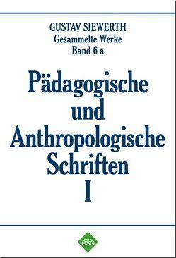 Pädagogische und Anthropologische Schriften I von Enders,  Markus, Siewerth,  Gustav