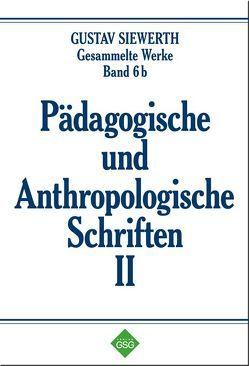 Pädagogische und Anthropologische Schriften II von Enders,  Markus, Siewerth,  Gustav
