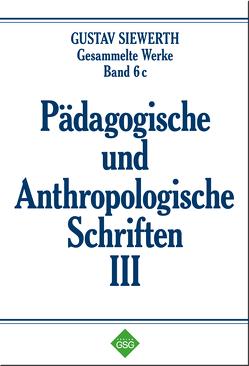 Pädagogische und Anthropologische Schriften III von Enders,  Markus, Siewerth,  Gustav