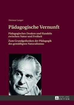 Pädagogische Vernunft von Langer,  Dietmar