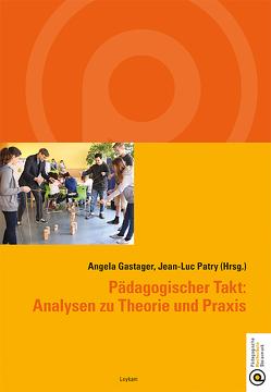 Pädagogischer Takt: Analysen zu Theorie und Praxis von Gastager,  Angela, Patry,  Jean-Luc