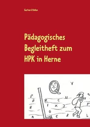 Pädagogisches Begleitheft zum HPK in Herne von Hallen,  Gerhard