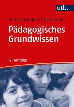 Pädagogisches Grundwissen von Gudjons,  Herbert, Traub,  Silke