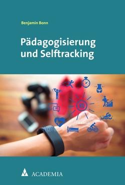 Pädagogisierung und Selftracking von Bonn,  Benjamin