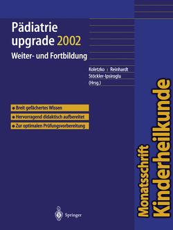 Pädiatrie upgrade 2002 von Koletzko,  B., Reinhardt,  D., Stöckler-Ipsiroglu,  S.