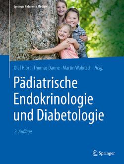Pädiatrische Endokrinologie und Diabetologie von Danne,  Thomas, Hiort,  Olaf, Wabitsch,  Martin