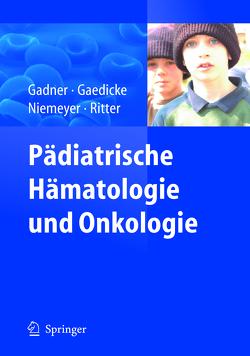 Pädiatrische Hämatologie und Onkologie von Gadner,  Helmut, Gaedicke,  Gerhard, Niemeyer,  Charlotte, Ritter,  Jörg